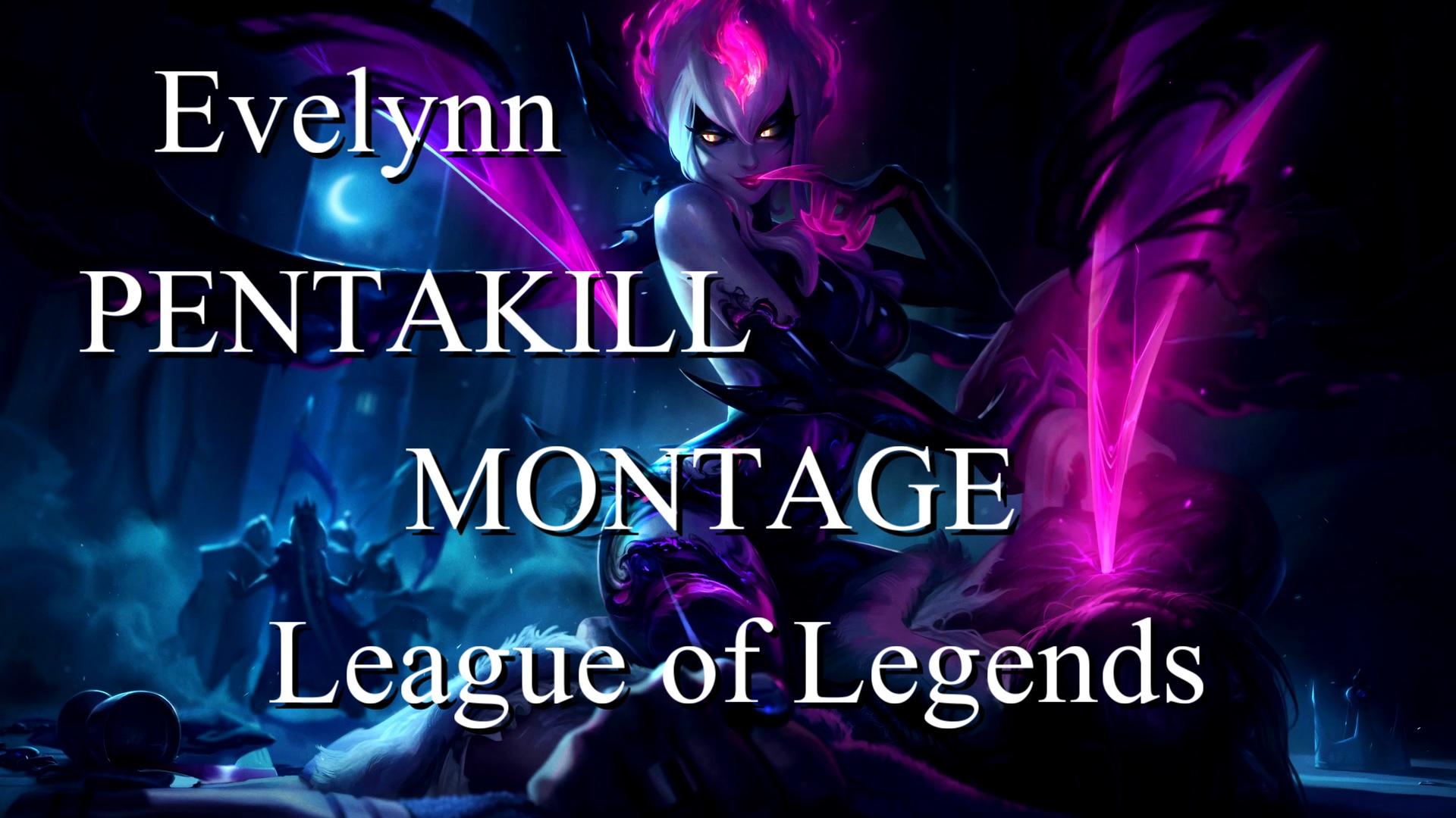 evelynn-pentakill-montage-preseason8